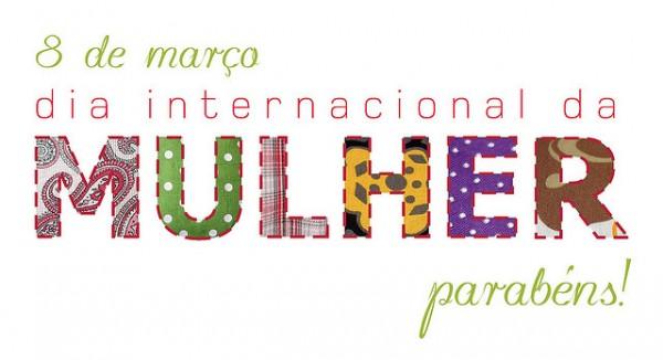 feliz dia-da-mulher-2013-600x326 internacional 8 de março 8th march blog loucuras de julia